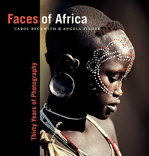 Faces of Africa - Portraits of People Taken Over 30 Years by Carol Beckwith and Angela Fisher