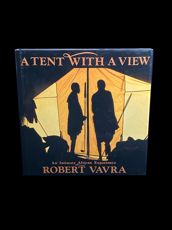 A Tent With A View - An intimate African Experience - by Robert Vavra - with signed bookplate!