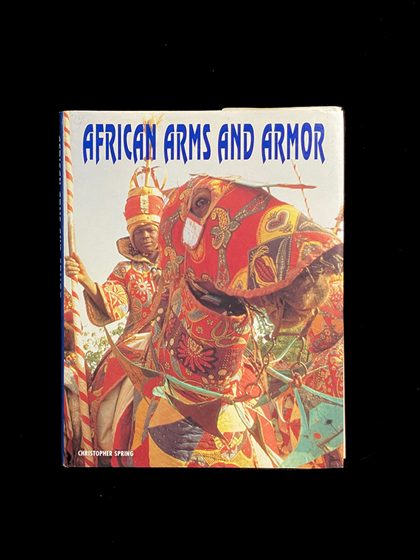 AFRICAN ARMS & ARMOR - by Christopher Spring