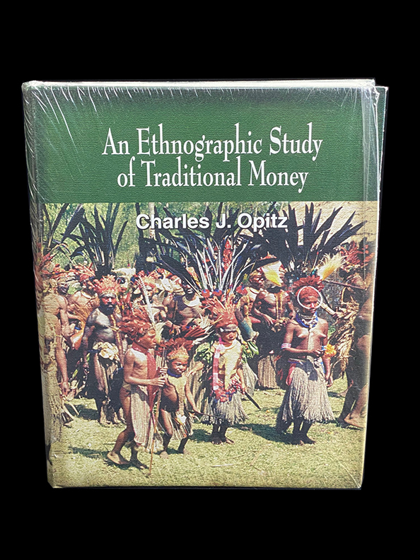 Ethnographic Study of Traditional Money: A Definition of Money and Descriptions of Traditional Money by Charles J. Opitz