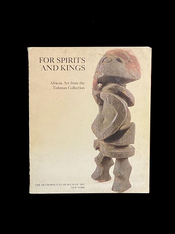 For spirits and kings: African art from the Paul and Ruth Tishman Collection - by Susan Vogel