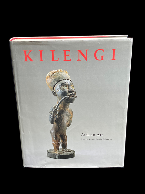 Kilengi: African Art from the Bareiss Family Collection - by Christopher Roy