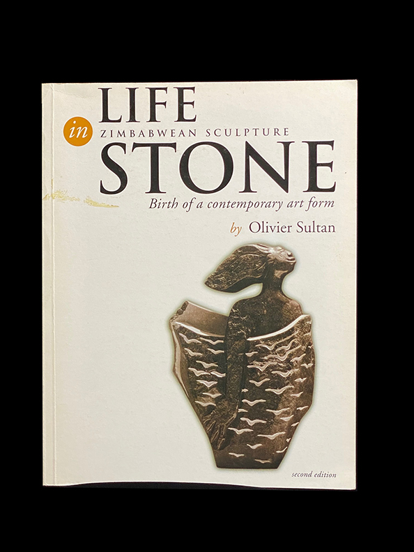 Life in Stone: Zimbabwean sculpture : birth of a contemporary art form - by Olivier Sultan