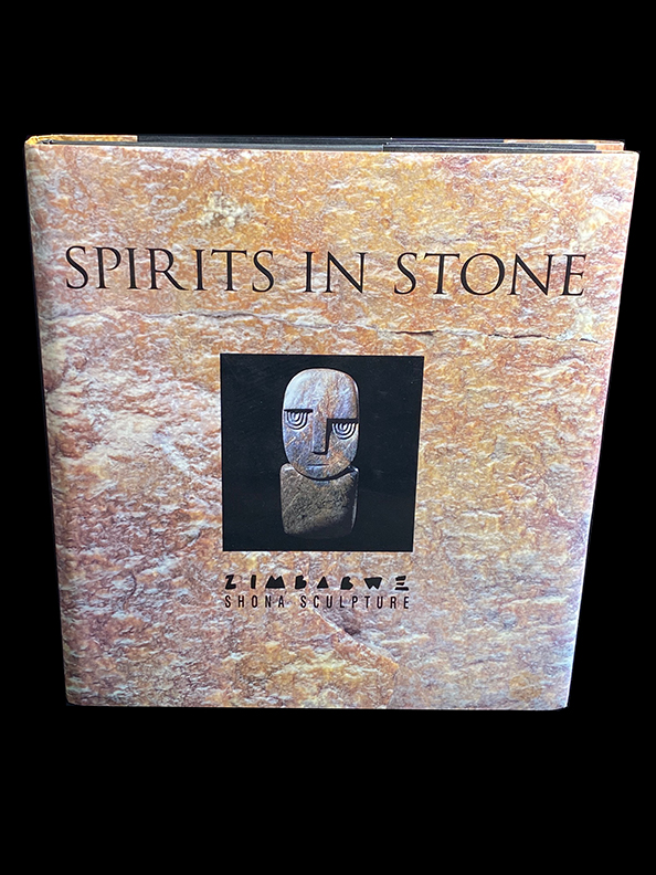 Spirits in Stone: The New Face of African Art - Hardcover -Shona Sculpture