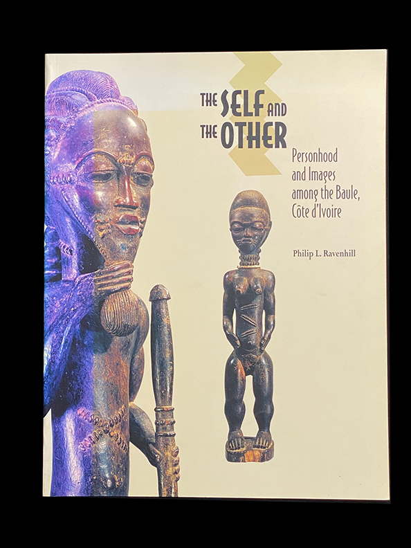 The Self and the Other: Personhood and Images Among the Baule, Cote D'Ivoire ( Ivory Coast)