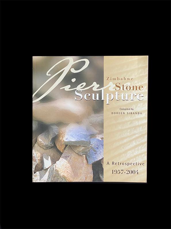 Zimbabwe Stone Sculpture: A Retrospective by Doreen Sibanda